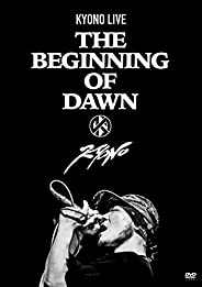 KYONO LIVE -The Beginning of Dawn- (特典なし) [DVD]