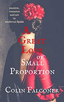 A Great Love of Small Proportion (CLASSIC HISTORY Book 8) by [Falconer, Colin]