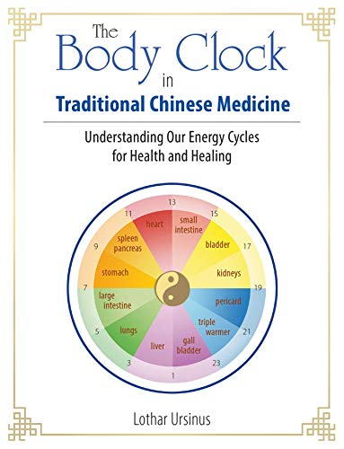 The Body Clock in Traditional Chinese Medicine: Understanding Our Energy Cycles for Health and Healing (English Edition)