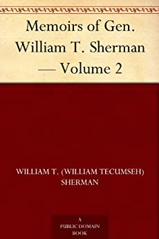 Memoirs of Gen. William T. Sherman — Volume 2 by [Sherman, William T. (William Tecumseh)]