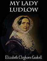 My Lady Ludlow (Annotated)