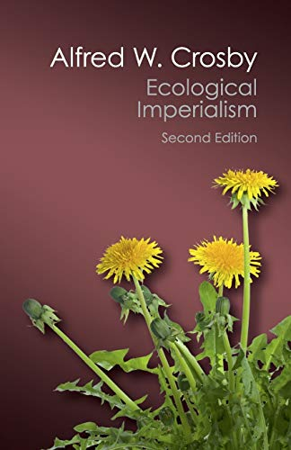 Download Ecological Imperialism: The Biological Expansion of Europe, 900–1900 (Canto Classics) 1107569877
