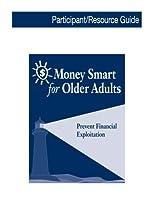Money Smart for Older Adults: Prevent Financial Exploitation