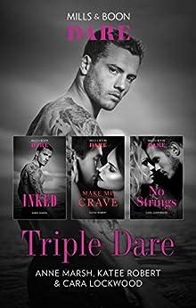 Triple Dare Box Set/Inked/Make Me Crave/No Strings (Hard Riders MC) by [Marsh, Anne, Lockwood, Cara, Robert, Katee]