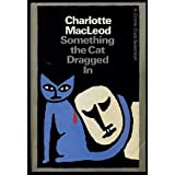 Something the Cat Dragged in by Charlotte MacLeod (1983-09-01)