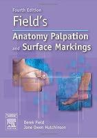 Field's Anatomy, Palpation and Surface Markings, 4e