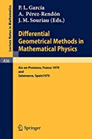 Differential Geometrical Methods in Mathematical Physics: Proceedings of the Conference Held at Aix-en-Provence, September 3-7, 1979 and Salamanca, September 10-14, 1979 (Lecture Notes in Mathematics)