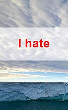 I hate (Italian Edition)