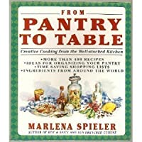 From Pantry to Table: Creative Cooking from the Well-Stocked Kitchen