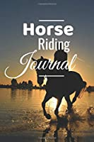 Horse Riding Journal: Horse Training Journal For Journaling Equestrian Notebook 131 pages, 6x9 inches Gift For Horse Lovers & Girls