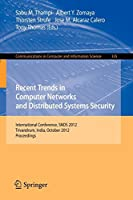 Recent Trends in Computer Networks and Distributed Systems Security: International Conference, SNDS 2012, Trivandrum, India, October 11-12, 2012, Proceedings (Communications in Computer and Information Science)