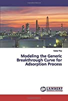 Modeling the Generic Breakthrough Curve for Adsorption Process