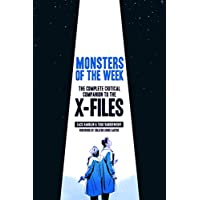 Monsters of the Week: The Complete Critical Companion to The X-Files (English Edition)