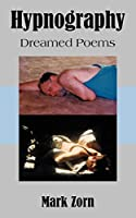 Hypnography: Dreamed Poems