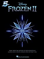 Frozen II: Music from the Motion Picture Soundtrack (Five-finger Piano Songbook)