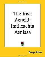 The Irish Aeneid: Imtheachta Aeniasa