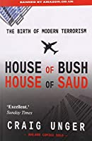 House of Bush House of Saud: The Birth of Modern Terrorism