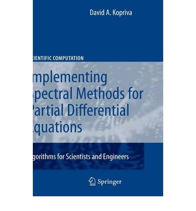 Implementing Spectral Methods for Partial Differential Equations: Algorithms for Scientists and Engineers (Scientific Computation)