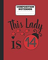 Composition Notebook - This Lady is 14: funny 14th ladybug lovers Birthday girl wide ruled notebook / journal Gift ladybugs lovers gift