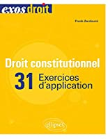 Droit constitutionnel - 31 exercices d''application