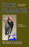 Whip Hand (A Dick Francis Novel)