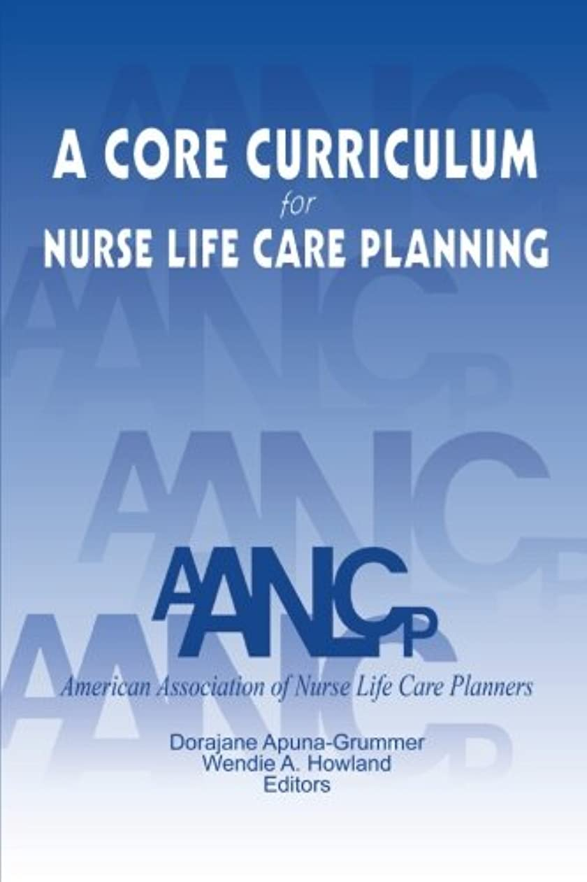 銅減衰続けるA Core Curriculum for Nurse Life Care Planning