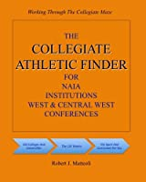 The Collegiate Athletic Finder for Naia Institutions, West and Central West Conferences