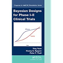Bayesian Designs for Phase I-II Clinical Trials (Chapman & Hall/CRC Biostatistics Series Book 92)