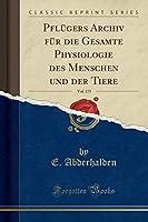Pfluegers Archiv Fuer Die Gesamte Physiologie Des Menschen Und Der Tiere, Vol. 173 (Classic Reprint)