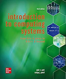 [Patt, Yale]のIntroduction to Computing Systems: From Bits & Gates to C & Beyond (English Edition)
