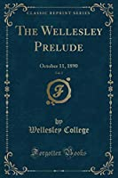 The Wellesley Prelude, Vol. 2: October 11, 1890 (Classic Reprint)