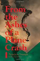 From the Ashes of a Plane Crash: From Tragedy to Triumph
