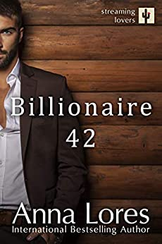 Billionaire 42 (Streaming Lovers Book 1) by [Lores, Anna]