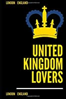 United Kingdom Lovers - London Gifts - London England Notebook: Lined Paper Paperback  Notebook (Journal, Diary) - (120 pages , 6*9 in )