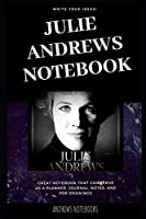 Julie Andrews Notebook: Great Notebook for School or as a Diary, Lined With More than 100 Pages. Notebook that can serve as a Planner, Journal, Notes and for Drawings. (Julie Andrews Notebooks)