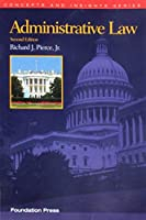 Administrative Law (Concepts and Insights) by Richard Pierce Jr(2012-02-16)