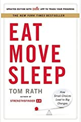 Eat Move Sleep: How Small Choices Lead to Big Changes by Tom Rath(2013-10-08) ハードカバー
