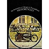 The Restoration of Vintage and Thoroughbred Motor Cycles