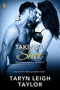Taking A Shot (Montana Wolfpack Book 1) by [Taylor, Taryn Leigh]