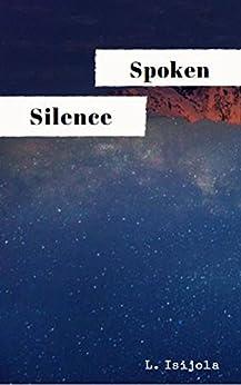 Spoken Silence by [Isijola, L.]
