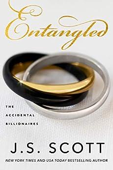 Entangled (The Accidental Billionaires Book 2) by [Scott, J. S.]
