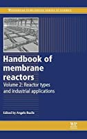 Handbook of Membrane Reactors: Reactor Types and Industrial Applications (Woodhead Publishing Series in Energy)