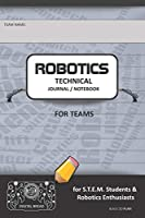 ROBOTICS TECHNICAL JOURNAL NOTEBOOK FOR TEAMS - for STEM Students & Robotics Enthusiasts: Build Ideas, Code Plans, Parts List, Troubleshooting Notes, Competition Results, BLACK DO PLAIN