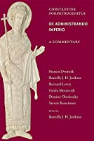 Commentary on the De Administrando Imperio (Dumbarton Oaks Texts)