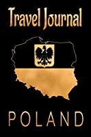Travel Journal Poland: Blank Lined Travel Journal. Pretty Lined Notebook & Diary For Writing And Note Taking For Travelers.(120 Blank Lined Pages - 6x9 Inches)