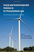 Social and Environmental Policies in EC Procurement Law: New Directives and New Directions by Unknown(2009-03-02)