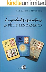 Le guide des associations du Petit Lenormand (French Edition)