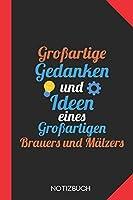 Grossartige Gedanken eines Brauers und Maelzers: Notizbuch mit 120 Karierten Seiten im Format A5 (6x9 Zoll)