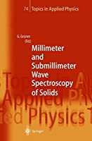 Millimeter and Submillimeter Wave Spectroscopy of Solids (Topics in Applied Physics)