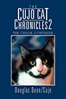 The Chaos Continues (The Cujo Cat Chronicles)